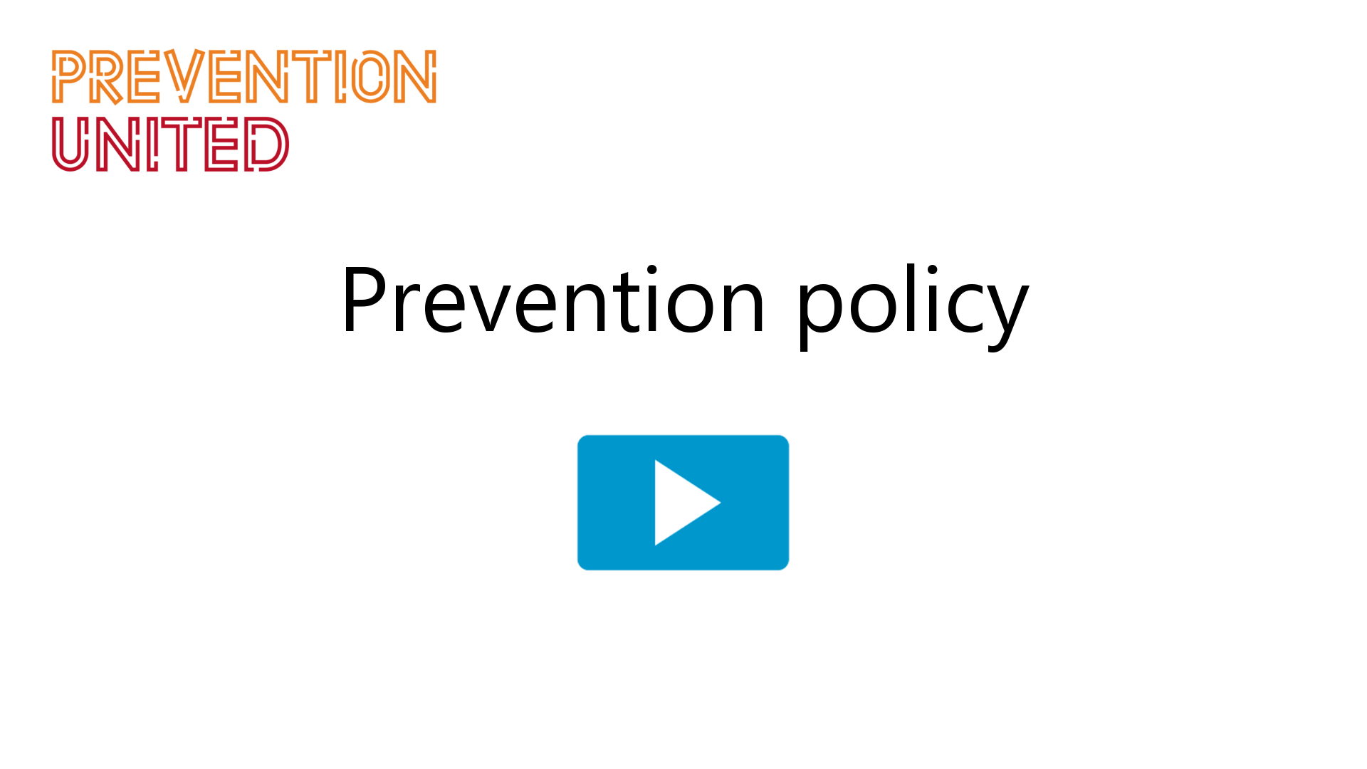 Prevention policy
